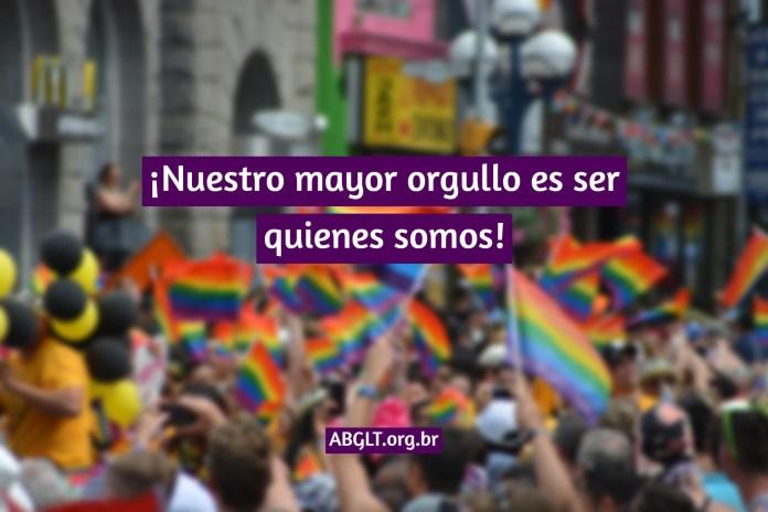 ¡Nuestro mayor orgullo es ser quienes somos!