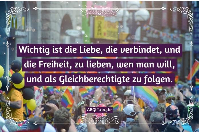 Wichtig ist die Liebe, die verbindet, und die Freiheit, zu lieben, wen man will, und als Gleichberechtigte zu folgen.