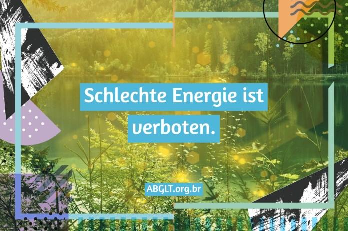 Schlechte Energie ist verboten.