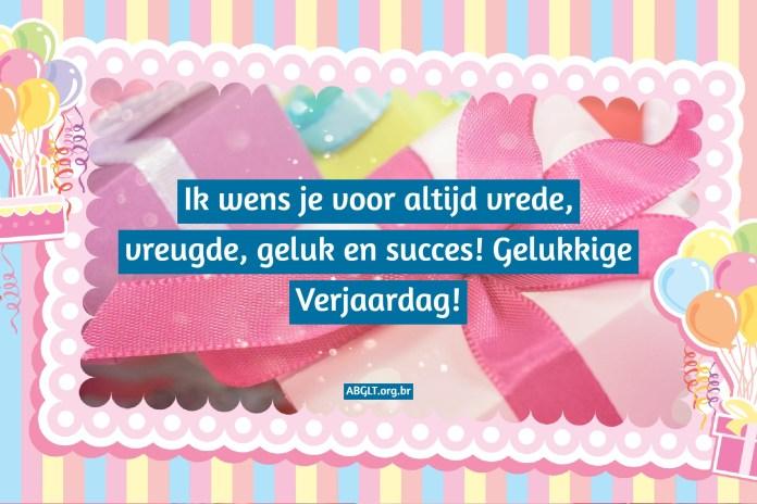 Ik wens je voor altijd vrede, vreugde, geluk en succes! Gelukkige Verjaardag!