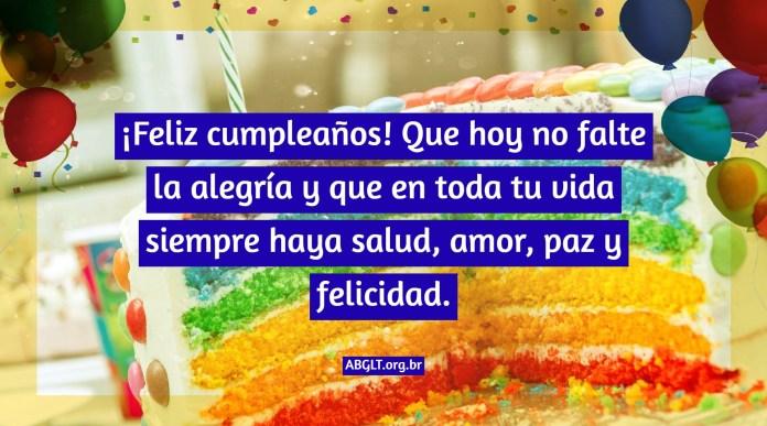 ¡Feliz cumpleaños! Que hoy no falte la alegría y que en toda tu vida siempre haya salud, amor, paz y felicidad.