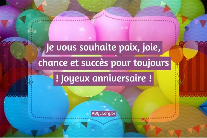 Je vous souhaite paix, joie, chance et succès pour toujours ! Joyeux anniversaire !