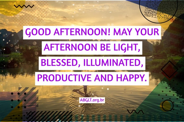 GOOD AFTERNOON! MAY YOUR AFTERNOON BE LIGHT, BLESSED, ILLUMINATED, PRODUCTIVE AND HAPPY.