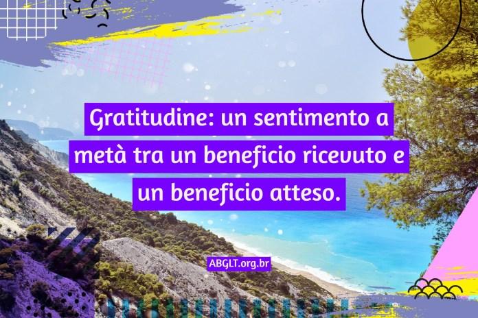 Gratitudine: un sentimento a metà tra un beneficio ricevuto e un beneficio atteso.