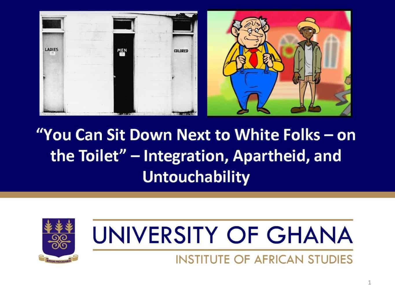 """You Can Sit Down Next to White Folks –on the Toilet"" –Integration, Apartheid, and Untouchability"