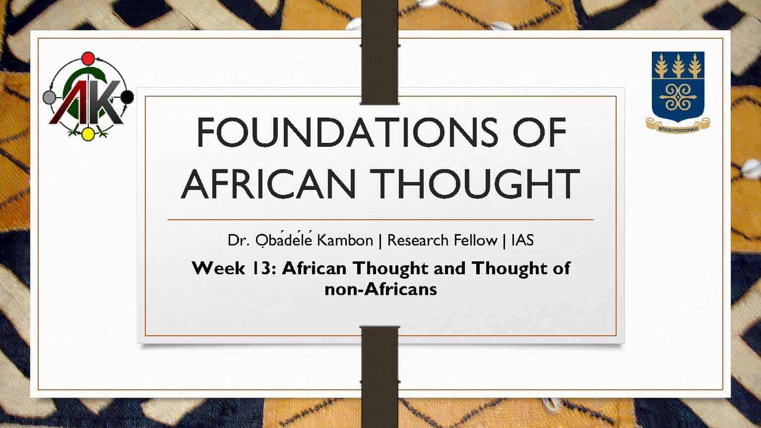 Foundations of African Thought #13: African Thought and Thought of non-Africans