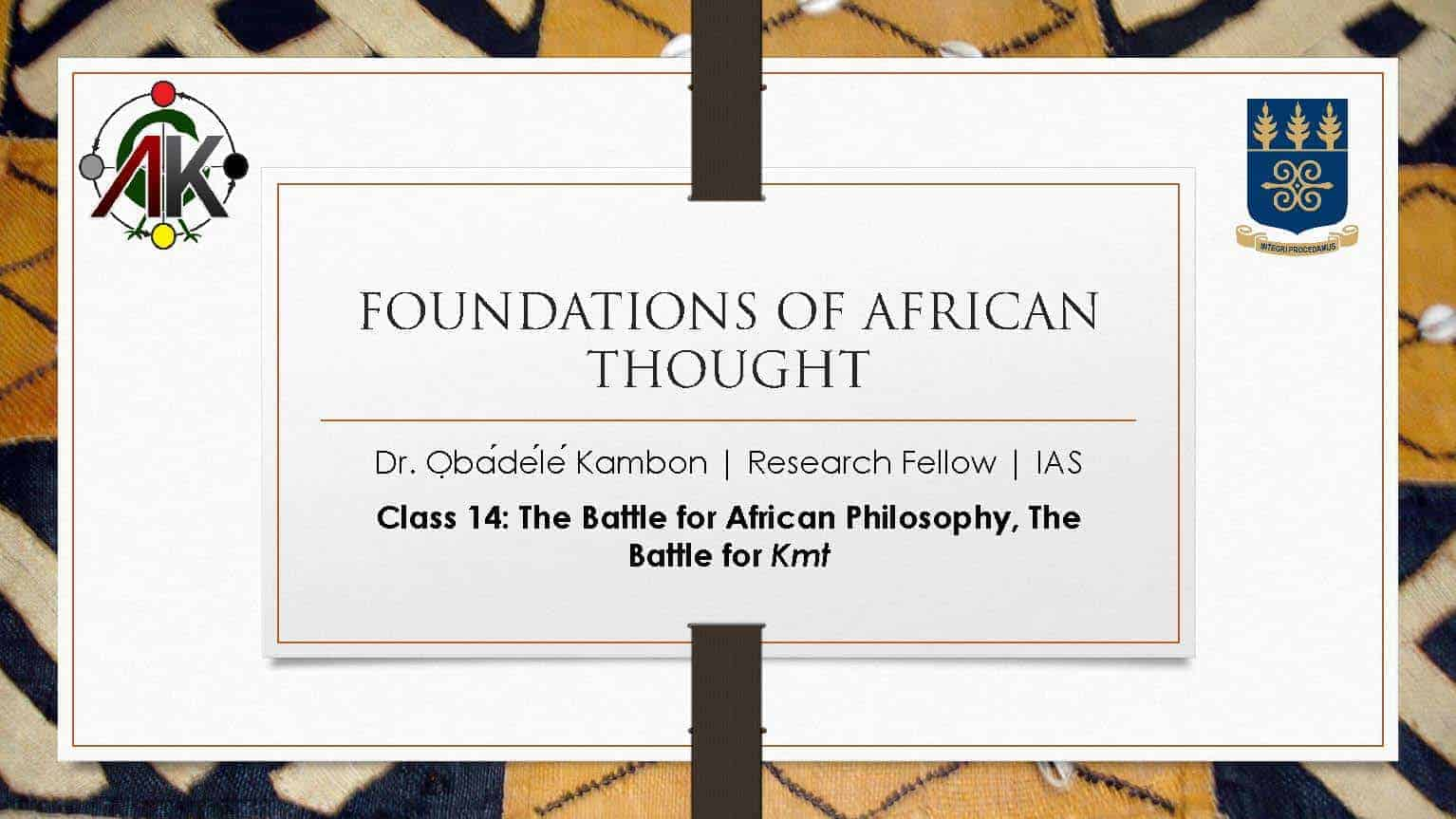 Foundations of Afrikan Thought #14: The Battle for Afrikan Philosophy, The Battle for Kemet