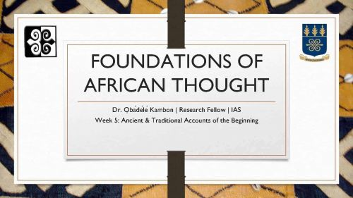 Foundations of African Thought #5: Ancient & Traditional Accounts of the Beginning