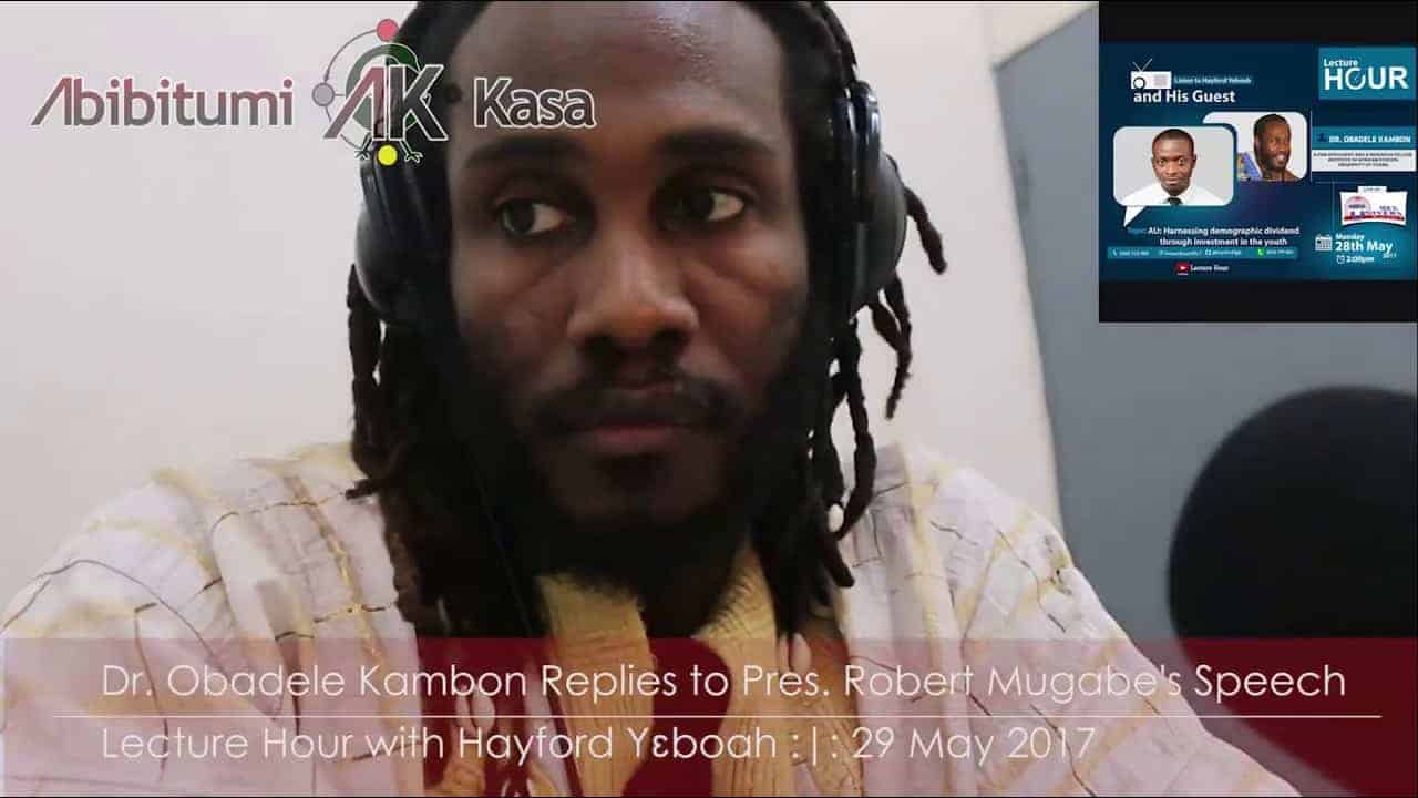 Radio Univers 105.7: Dr. Ọbádélé Kambon Responds to Pres. Robert Mugabe's Speech