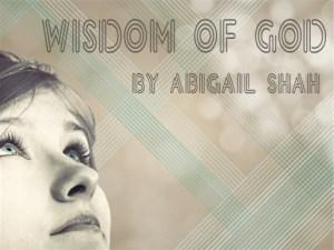 Wisdom of God - Abigail