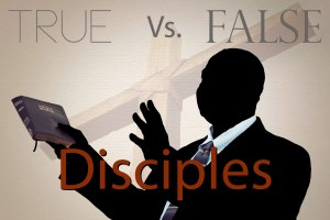 True vs False Disciple