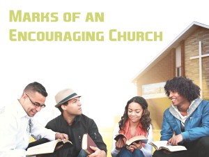 Marks of an Encouraging Church