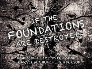IF THE FOUNDATIONS ARE DESTROYED