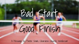 Bad Start Good Finish