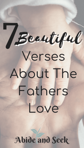 7 Beautiful Verses About The Fathers Love - Abide and Seek