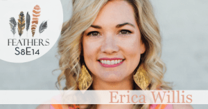 Feathers Season 8 Episode 14 with Erica Willis: The Fives