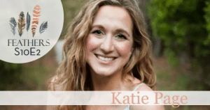 Feathers Season 10 Episode 2 with Katie Page: A Miraculous Adoption Story