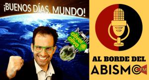 """OLIVER OLIVA de """"Buenos Días Mundo"""" AL BORDE DEL ABISMO (1a parte)"""