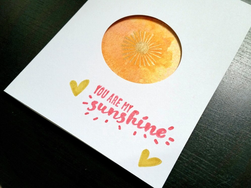 A Bit Of Glue & Paper - handmade greeting card, sunshine stamp, you are my sunshine sentiment, yellow orange spray ink, gold accents; CASology 249 - Vancouver BC