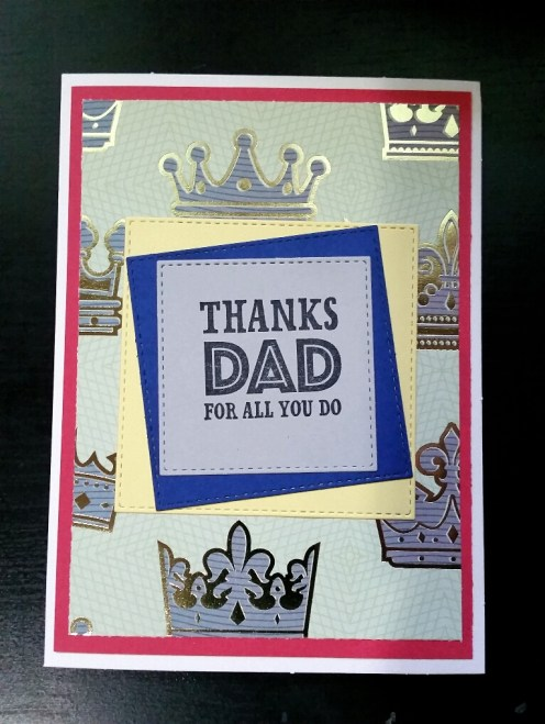 "A Bit Of Glue & Paper - handmade Father's Day card, crown patterned paper with gold foil, offset die cut squares with stamped sentiment ""Thanks Dad for all you do"" - Vancouver BC"
