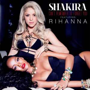 Shakira Rihanna Cant Remember To Forget You single cover