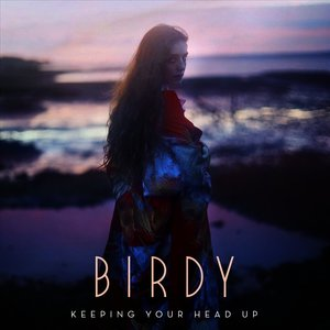 Single Review: Birdy – Keeping Your Head Up | A Bit Of Pop Music
