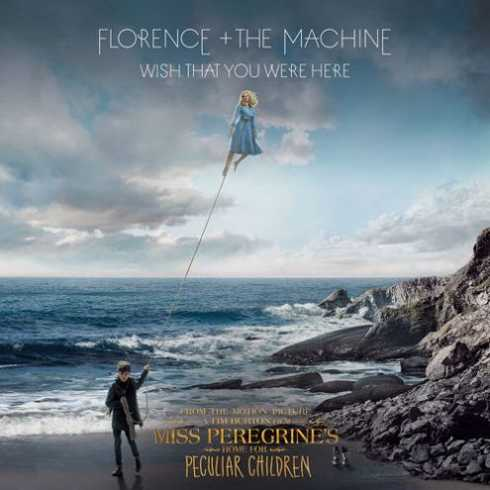 Florence Machine Wish that you were here