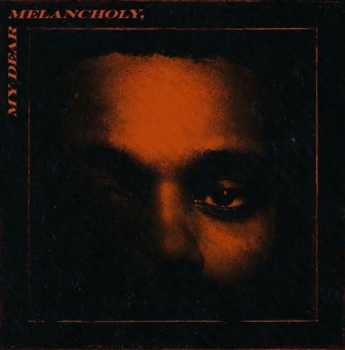 the weeknd my dear melancholy