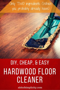 Only TWO Ingredients! Cheap, Easy, All Natural Hardwood Floor Cleaner