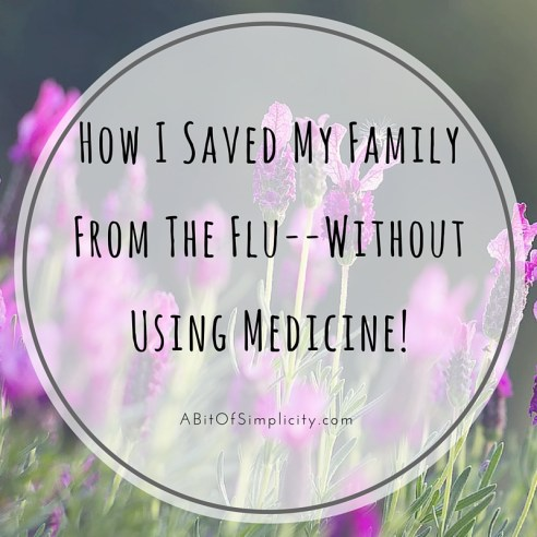 How I Saved My Family from the Flu W/O Medicine!