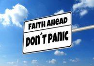 Faith Ahead Don't Panic