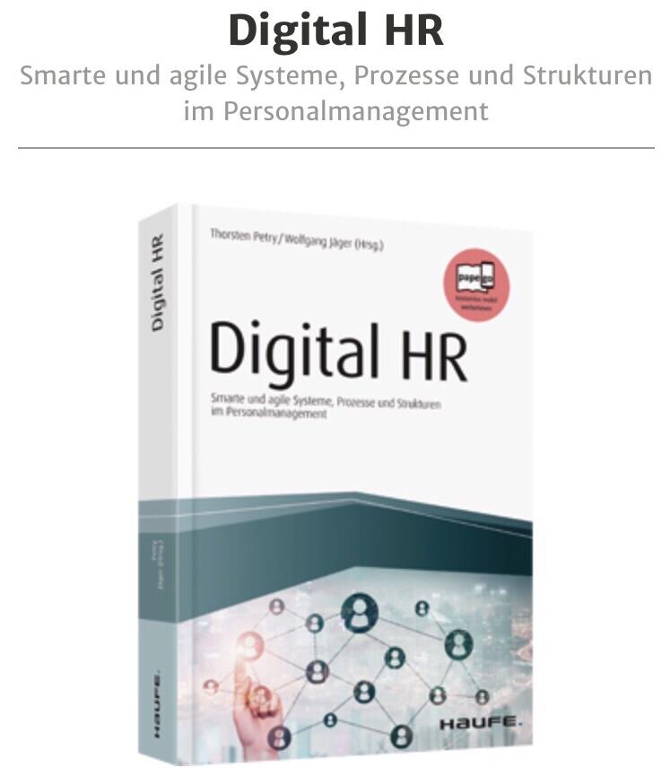 """Den vollständigen Artikel finden Sie im Buch """"Digital HR: Smarte und agile Systeme, Prozesse und Strukturen im Personalmanagement"""" Erschienen im März 2018 Verlag: Haufe Lexware"""