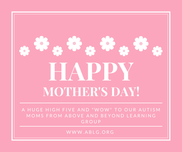 Happy Mother's Day to Moms of People with Autism
