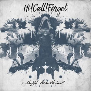 Hi!Call!Forget - Left Behind (2016)