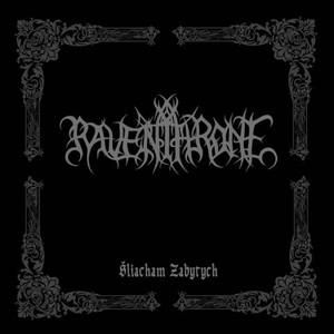 Raven Throne - Sliacham Zabytych (2016)