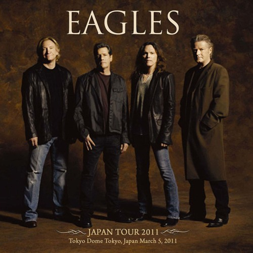 The Eagles – 2011.03.05 Tokyo Dome - Tokyo (2011)
