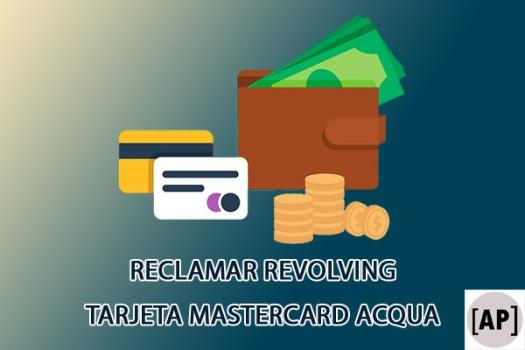cancelar-anular-o-reclamar-tarjeta-credito-Tarjeta-MasterCard-Acqua