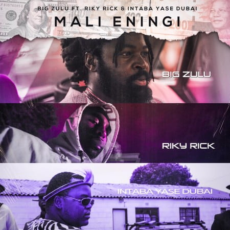 Big Zulu Mali Eningi Ft Riky Rick & Intaba Yase Dubai Mp3 Download