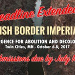 "Deadline Extended for the ""Abolish Border Imperialism!"" Convergence"
