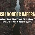 Abolish Border Imperialism! – Program – A Convergence for Abolition & Decolonization