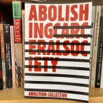 Abolition's First Issue: Abolishing Carceral Society
