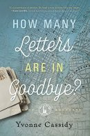 How Many Letters Are In Goodbye? by Yvonne Cassidy