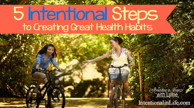 5 Intentional Steps to Great Health