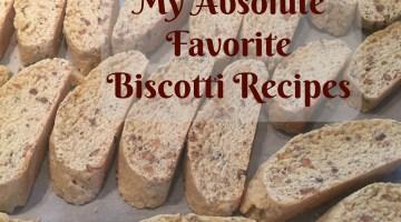 My Absolute Favorite Biscotti Recipes