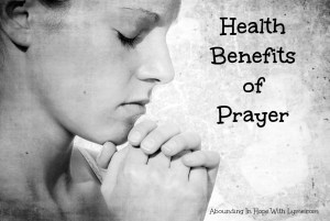 Prayer Is Good For Your Health! Want to Know How?
