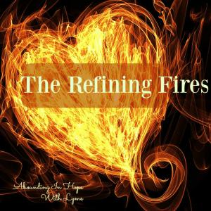 God's Love Inside The Refining Fires