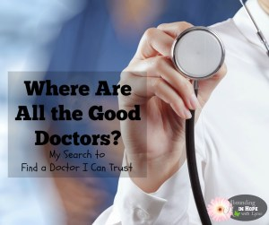 Where Are All the Good Doctors? My Search to Find a Doctor I Can Trust