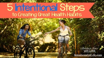 5 Intentional Steps to Creating Great Health Habits