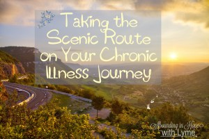 Taking the Scenic Route on Your Chronic Illness Journey