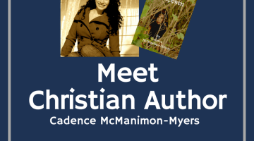 Meet Christian Author, Cadence McManimon-Myers